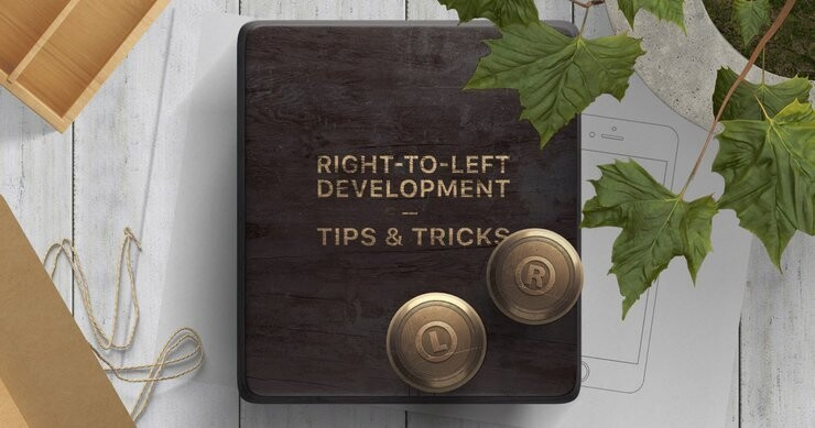 Right-to-Left Development: Tips and Tricks