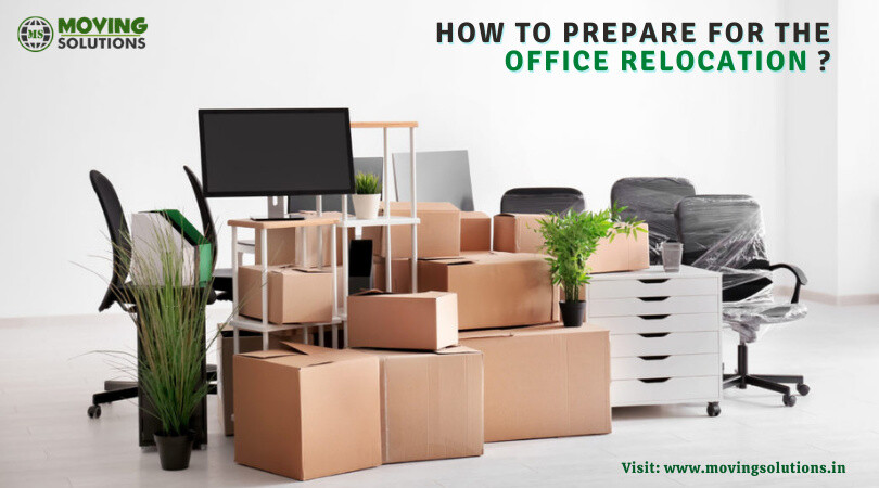 How to Prepare For the Office Relocation?