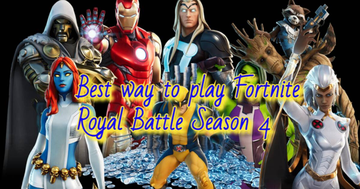 Best way to play Fortnite Royal Battle Season 4