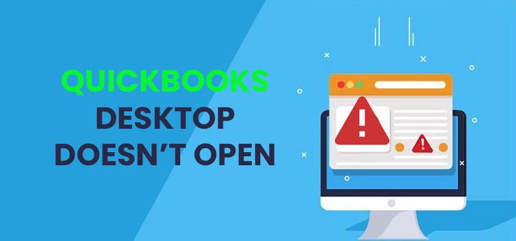 How to fix QuickBooks Desktop Doesn't Open error
