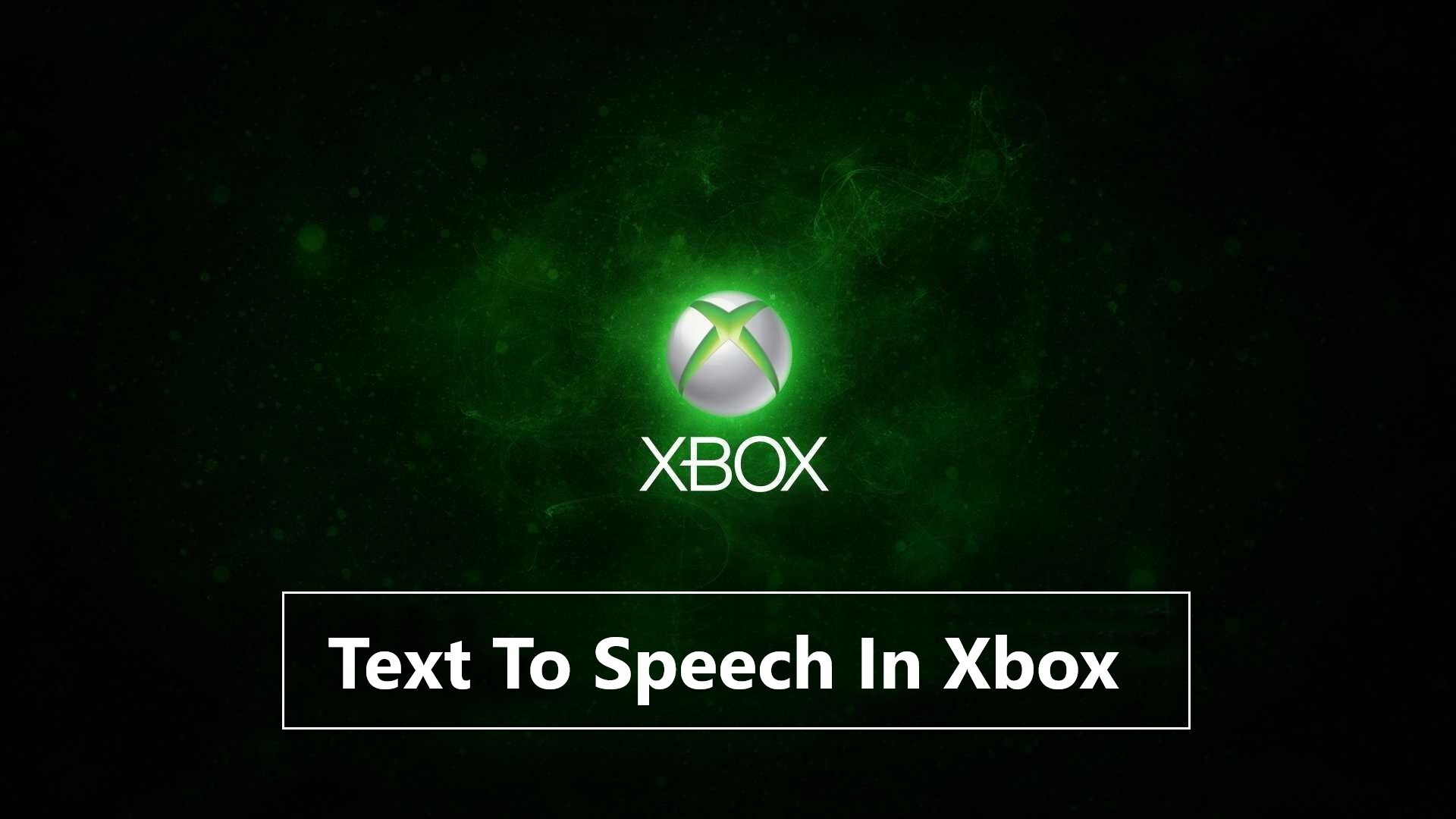 Text To Speech In Xbox