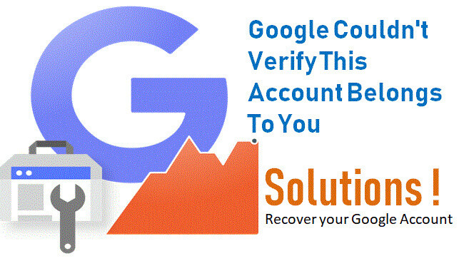 A Guide To The Steps That We Can Take When Google Does Not Verify The Account Belongs To Me