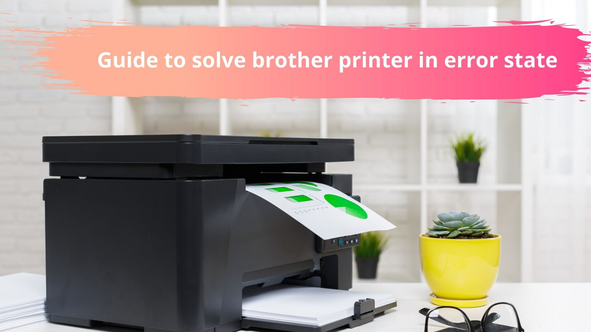 Guide to solve brother printer in error state