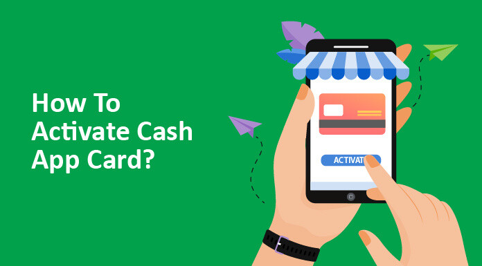Cash App card: a complete guide on how to activate a Cash App card?