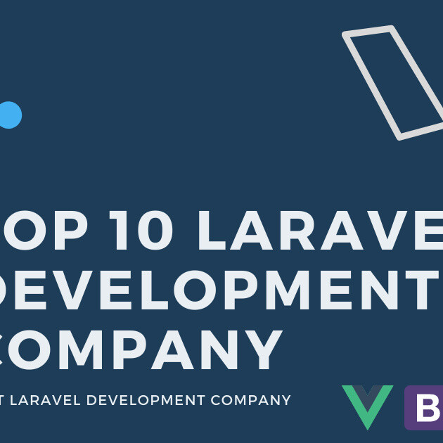 Top 10 Laravel Development Companies in June 2021 (Updated)