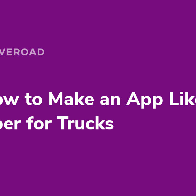 Uber for Trucking App Development