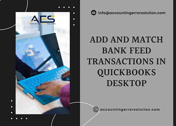 What are the Effective steps to add and match bank feeds transactions in QuickBooks Desktop