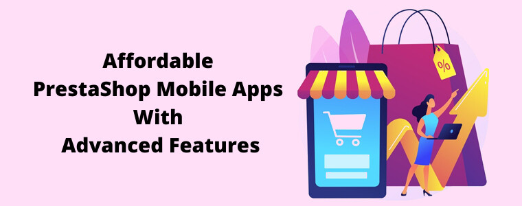 Affordable PrestaShop Mobile Apps With Advanced Features