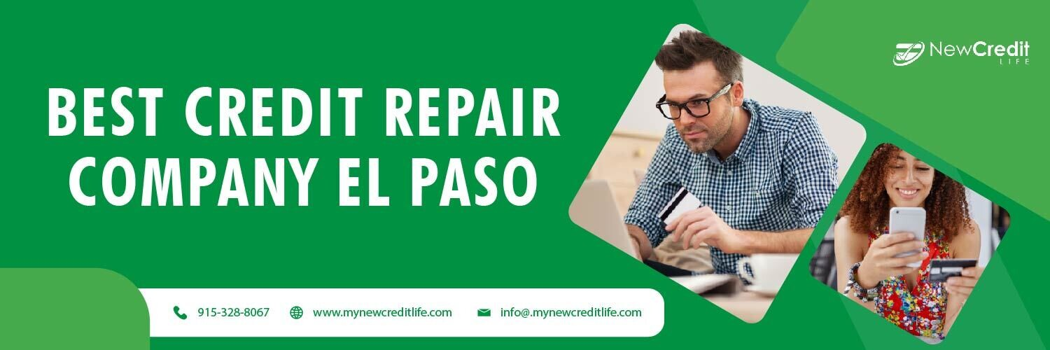 Best Credit Repair Company El Paso, Ready to Serve You