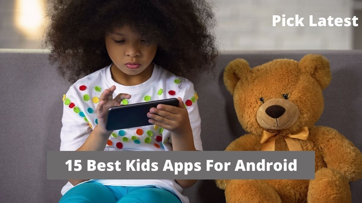 15 Best Kids Apps For Android