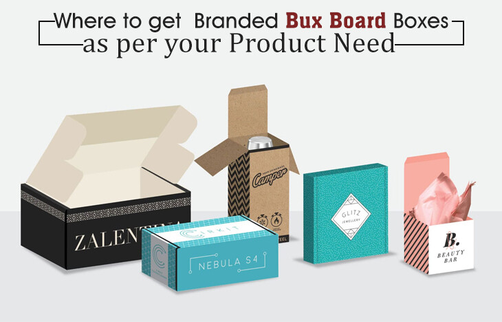 Where to get Branded Bux Board Boxes as per your product need