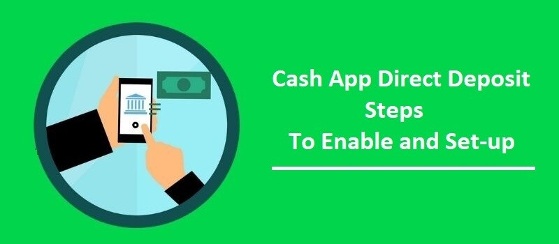 How to Enable Cash App Direct Deposit? Get Your Payment Early