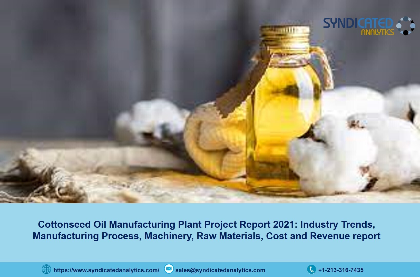 A New Study Analyses the Cottonseed Oil Market and the Requirements to Start a Cottonseed Oil Manufacturing Plant