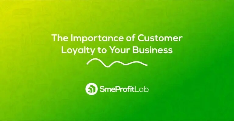 The Importance of Customer Loyalty to Your Business