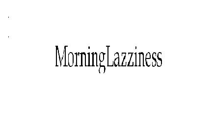 Morning Lazziness