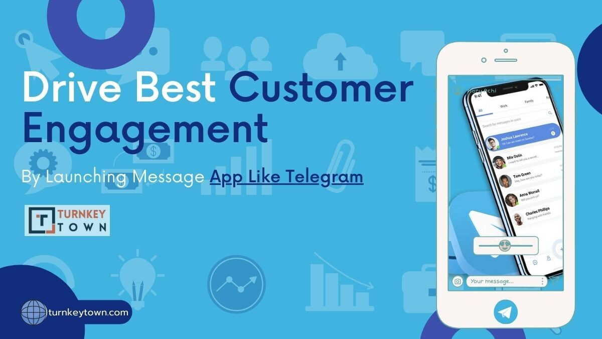Blow with Best Customer Engagement with Telegram Clone Script