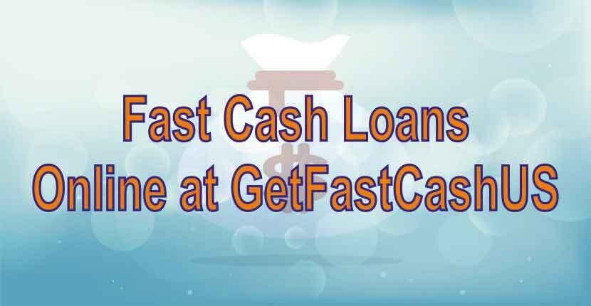 Fast Cash Loans Online  GetFastCashUS