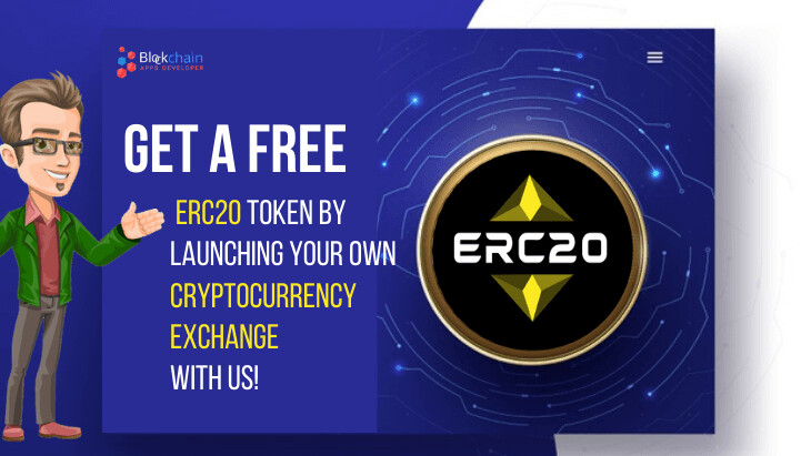 Launch Your Own Cryptocurrency Exchange And Get Your ERC20 Token For FREE!