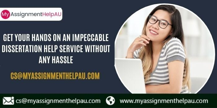 Get your hands on an impeccable dissertation help service without any hassle
