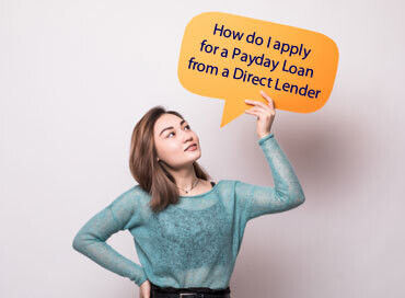 How do I apply for a Payday Loan from a Direct Lender