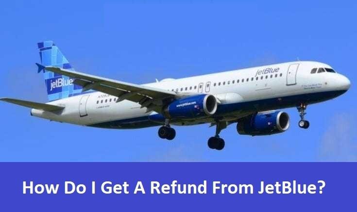 How Do I Get A Refund From JetBlue?