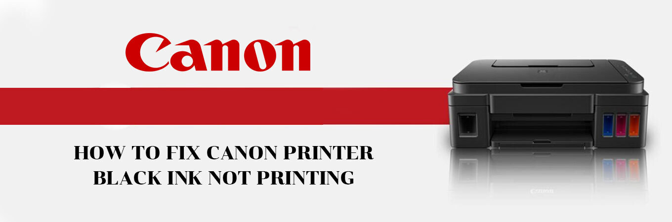 How To Fix Canon Printer Black Ink Not Printing