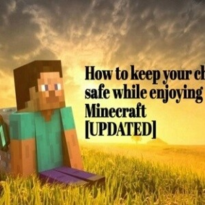 How to keep your child safe while enjoying Minecraft[UPDATED]