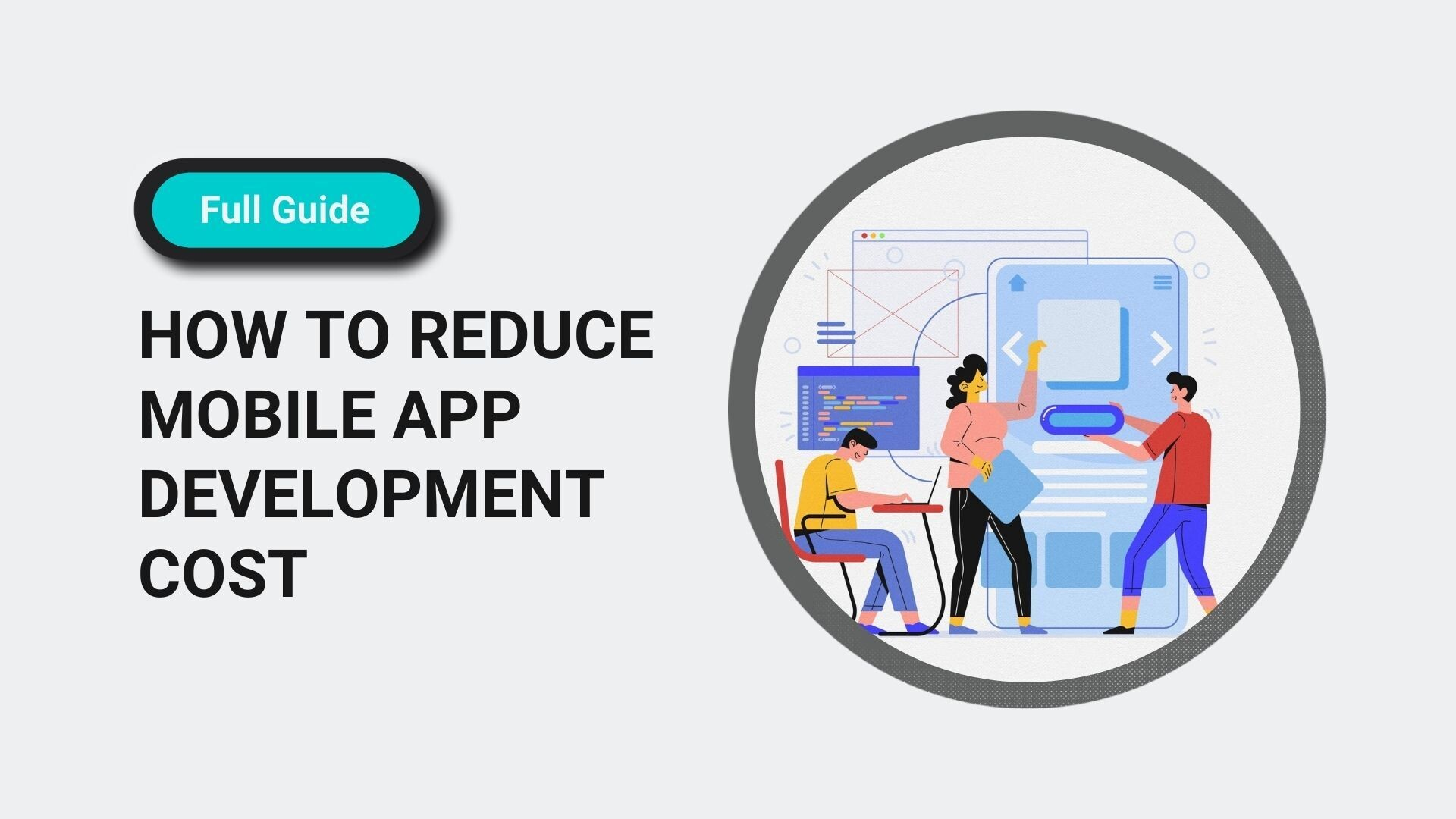 How To Reduce Mobile App Development Cost Without Losing Essential Features And Quality
