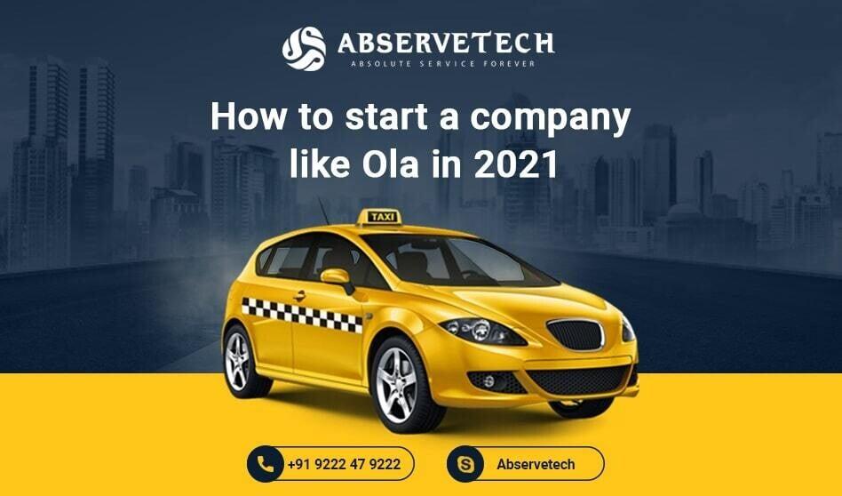 How to start a company like Ola in 2021
