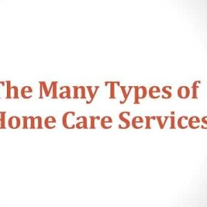 The Many Types of Home Care Services