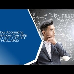How Accounting Services Can Help Startups in Thailand