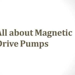 All about Magnetic Drive Pumps