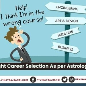 Right Career Selection: Selection Career and Profession as per Astrology