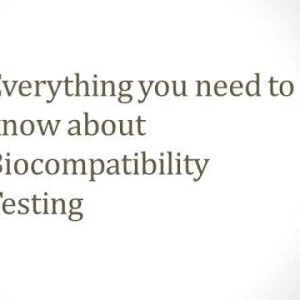 Everything you need to know about Biocompatibility Testing