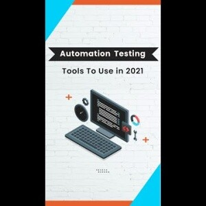 Top Automation Testing Tools to use in 2021