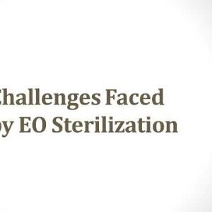 Challenges Faced by EO Sterilization