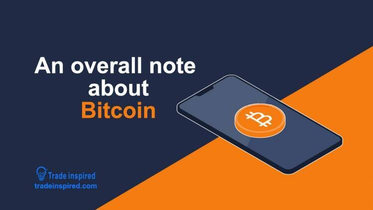 An overall note about Bitcoin