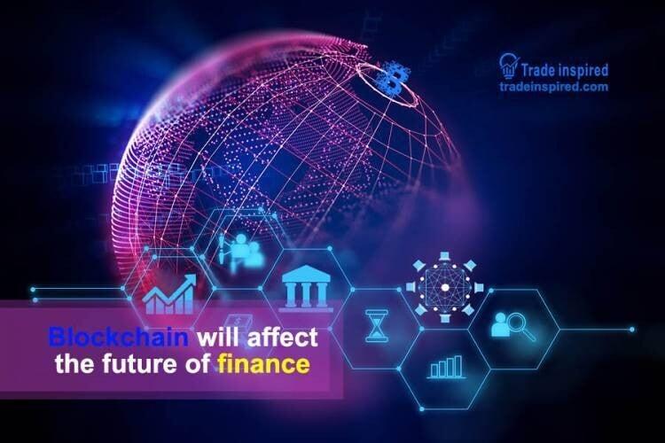 Blockchain will affect the future of finance