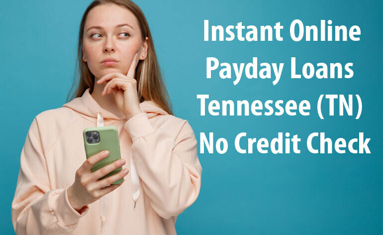 Instant Online Payday Loans Tennessee (TN)   No Credit Check