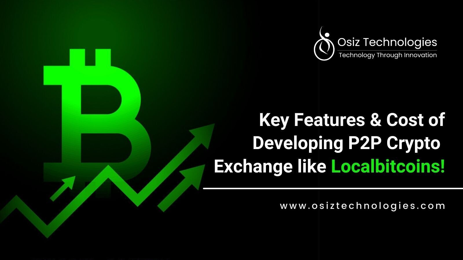 Key Features and Cost of Developing P2P Crypto Exchange like Localbitcoins