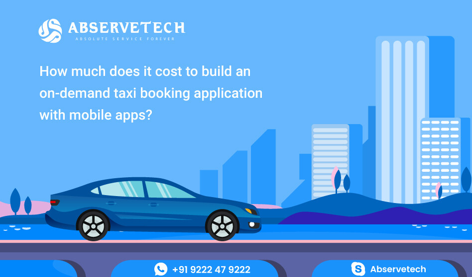 How Much Does It Cost To Build An On-Demand Taxi Booking Application With Mobile Apps?