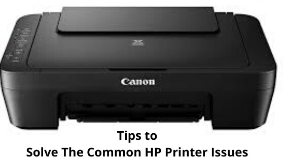 Tips to Solve The Common HP Printer Issues