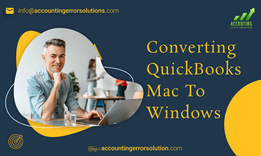 How can I go With Converting QuickBooks Mac To Windows