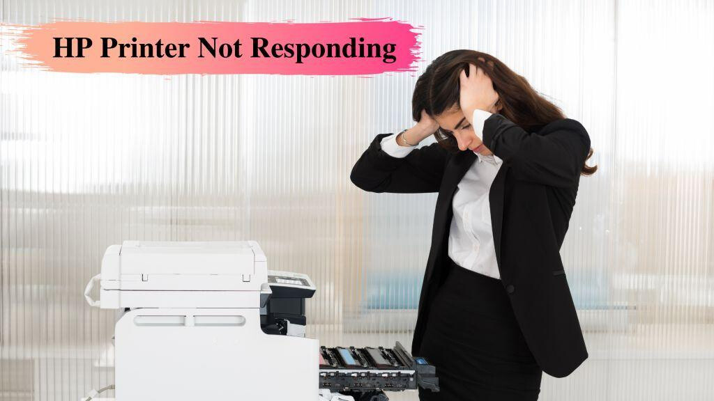 A Quick Guide to troubleshoot an HP Printer Not Responding
