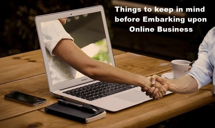 Things to keep in mind before Embarking upon Online Business