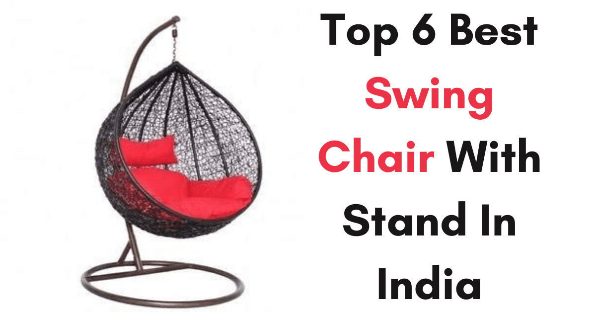 Which is Best Swing Chair With Stand In India 2021 - My Techie Talk