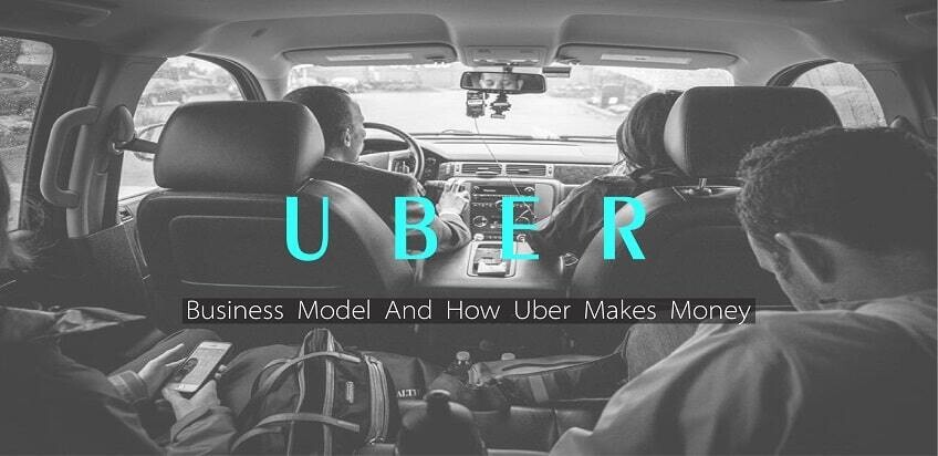 Uber Business Model and How Uber Makes Money