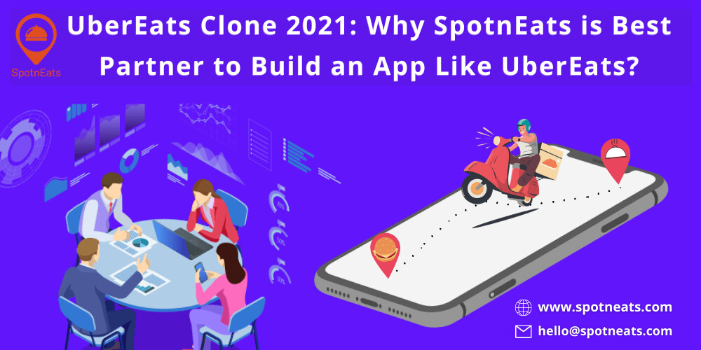 UberEats Clone 2021: Why SpotnEats is Best Partner to Build an App Like UberEats?