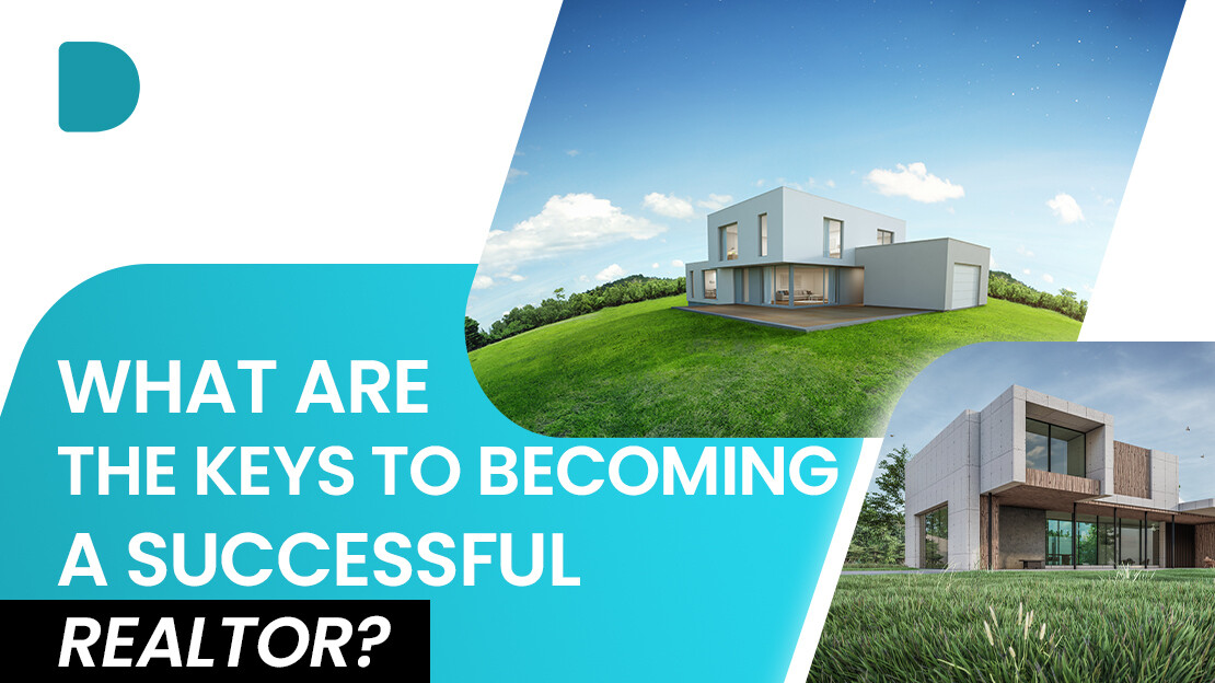 What Are The Keys To Becoming A Successful Realtor?